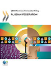 OECD Reviews of Innovation Policy: Russian Federation 2011
