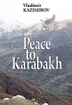 Peace to Karabakh. Russia�s Mediation in the Settlement of the Nagorno-Karabakh Conflict