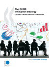 The OECD Innovation Strategy. Getting a Head Start on Tomorrow