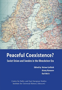 Peaceful Coexistence? Soviet Union and Sweden in the Khrushchev Era
